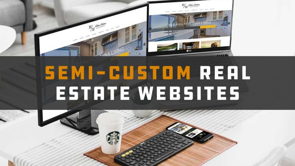 Semi-Custom Real Estate Websites